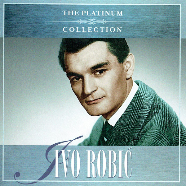 Ivo Robić - The Platinum Collection (2xCD, Comp, Mono)