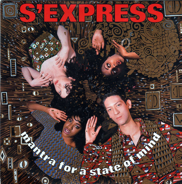 S'Express - Mantra For A State Of Mind (7