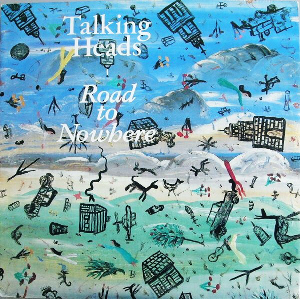 Talking Heads - Road To Nowhere (12