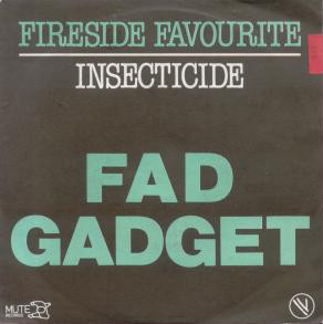 Fad Gadget - Fireside Favourite / Insecticide (7