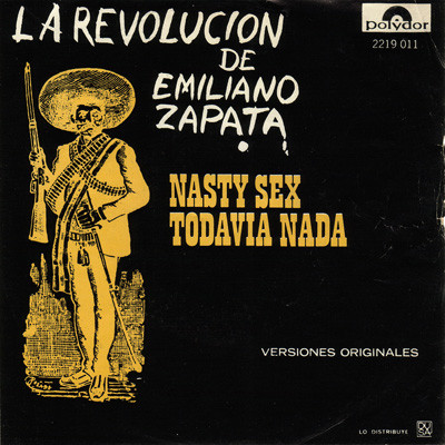 La Revolución De Emiliano Zapata - Nasty Sex / Todavia Nada = Still Don't (Not Yet) (7