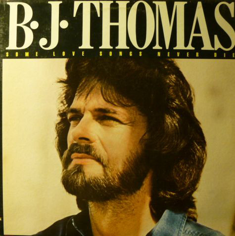 B.J. Thomas - Some Love Songs Never Die (LP, Album)