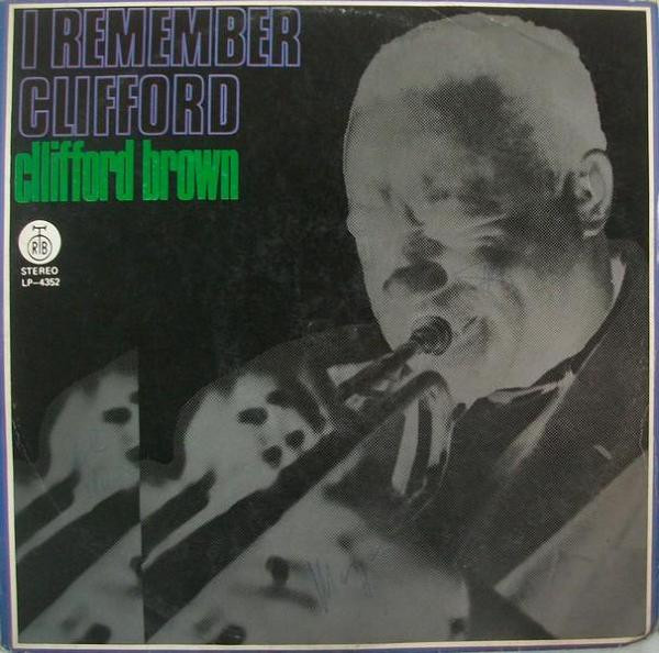 Clifford Brown - I Remember Clifford (LP, Comp)