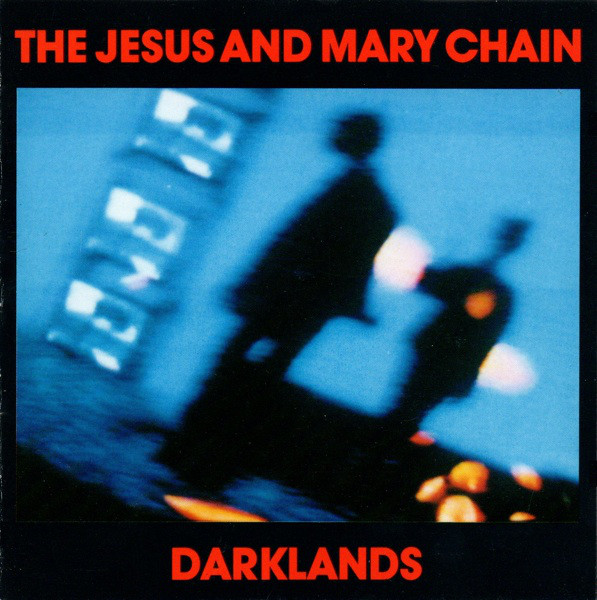 The Jesus And Mary Chain - Darklands (CD, Album, RE)