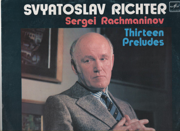 Svjatoslav Richter* Plays S. Rachmaninov* - Thirteen Preludes (LP, Album, RE)