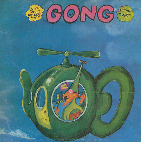 Gong - Flying Teapot (Radio Gnome Invisible Part 1) (LP, Album, RP, Gat)