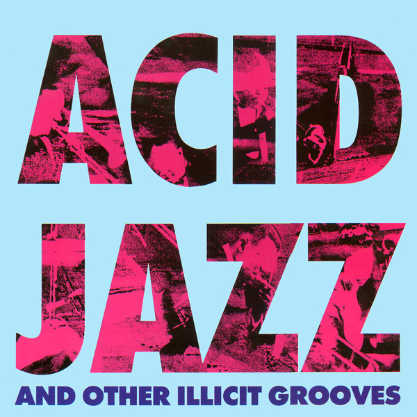 Various - Acid Jazz And Other Illicit Grooves (LP, Comp)