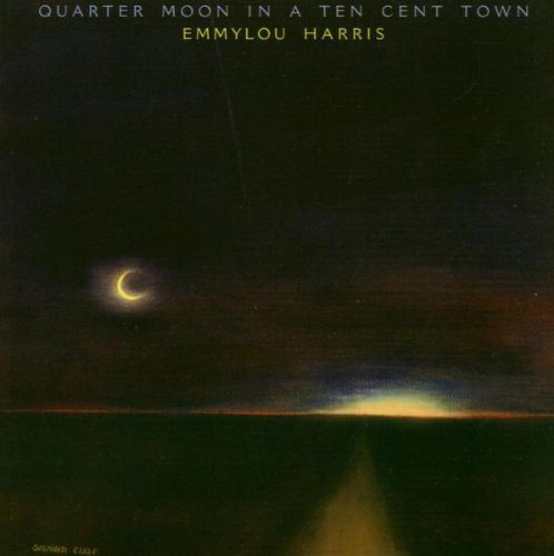 Emmylou Harris - Quarter Moon In A Ten Cent Town (LP, Album)