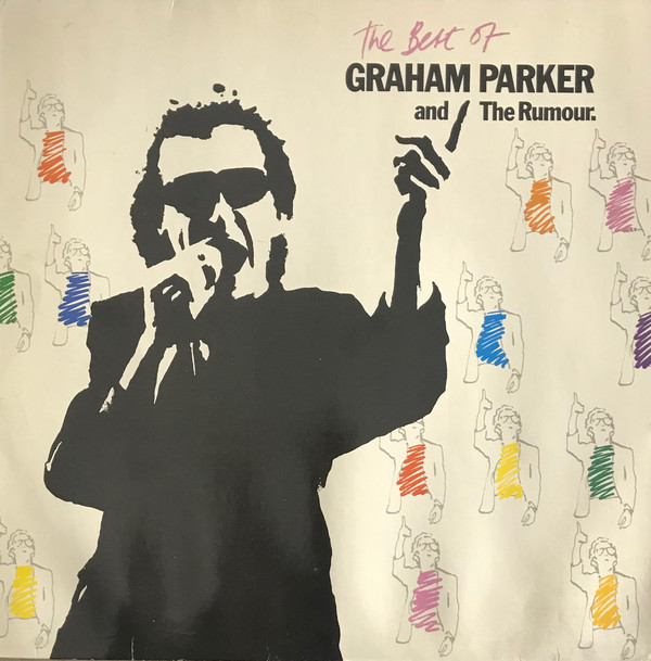 Graham Parker And The Rumour - The Best Of Graham Parker And The Rumour (LP, Comp)