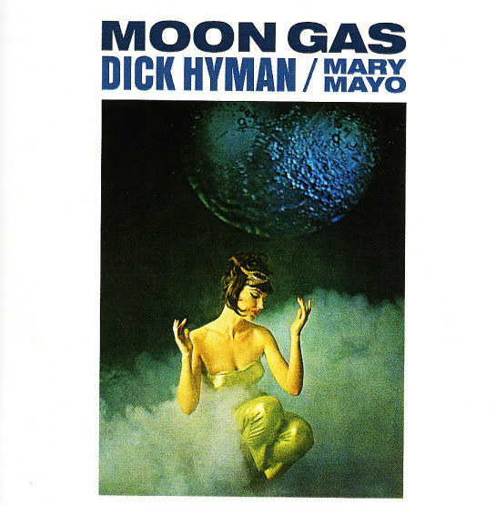 Dick Hyman / Mary Mayo - Moon Gas (CD, Album, RE)