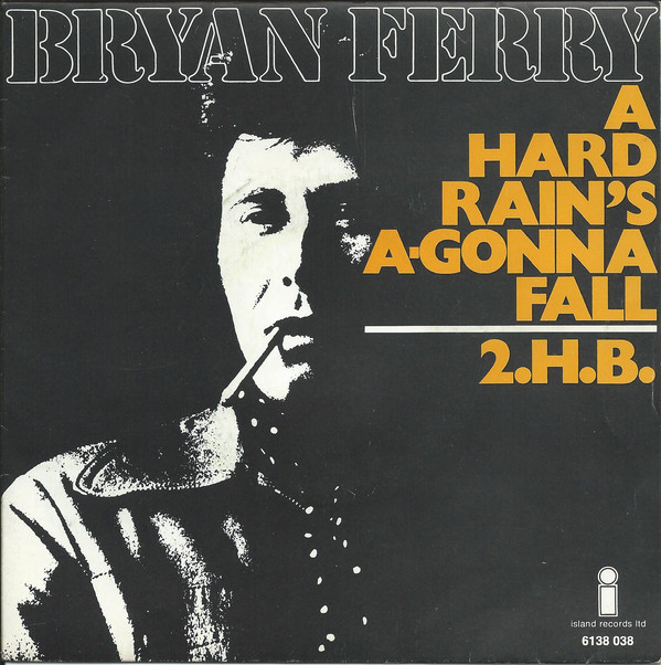 Bryan Ferry - A Hard Rain's A-Gonna Fall (7