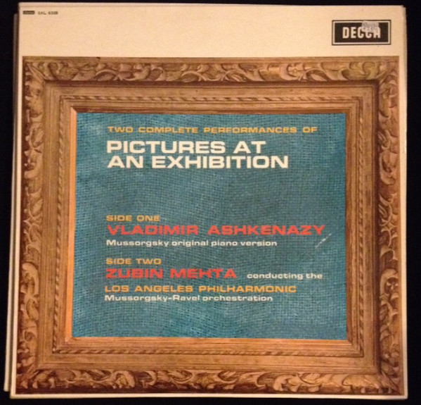 Mussorgsky* / Ravel*, Vladimir Ashkenazy, Zubin Mehta, Los Angeles Philharmonic* - Two Complete Performances Of Pictures At An Exhibition (LP, RE)