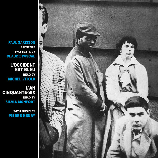 Paul Sarisson Presents Two Texts By Claude Pascal* Read By Michel Vitold And Silvia Monfort With Music By Pierre Henry - L'Occident Est Bleu / L'An Cinquante-Six (LP, RE, RM)