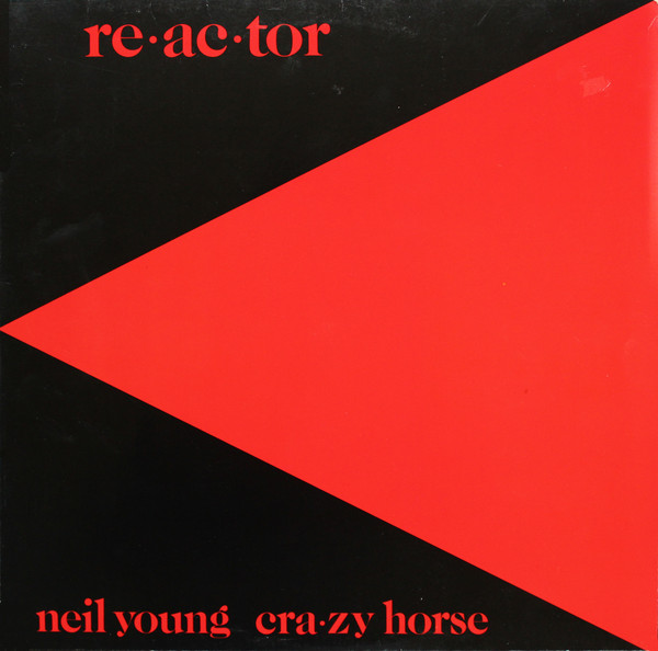 Neil Young & Crazy Horse - Reactor (LP, Album)