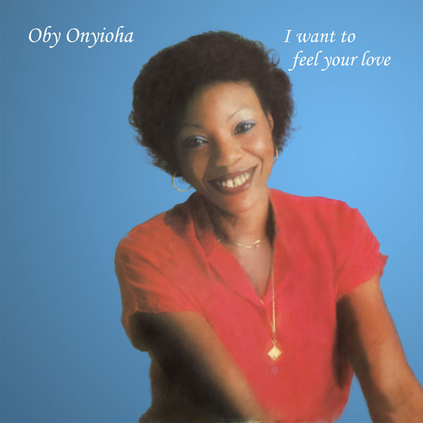Oby Onyioha - I Want To Feel Your Love (CD, Album, RE)