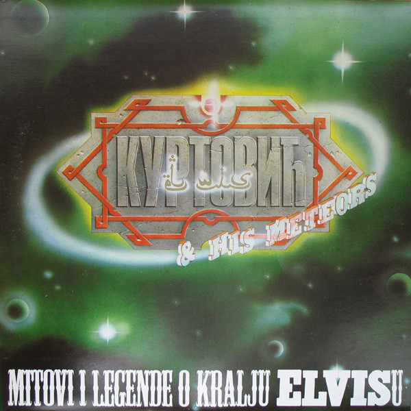 Elvis J. Kurtovich & His Meteors - Mitovi I Legende O Kralju Elvisu (LP, Album)