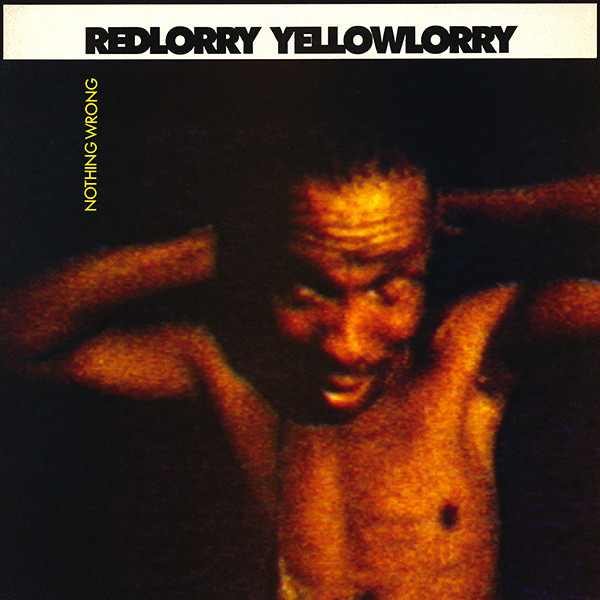 Red Lorry Yellow Lorry - Nothing Wrong (LP, Album)